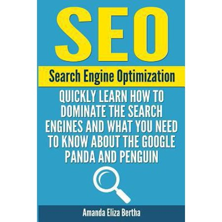 Seo  Search Engine Optimization   Quickly Learn How To Dominate The Search Engines And What You Need To Know About The Goog