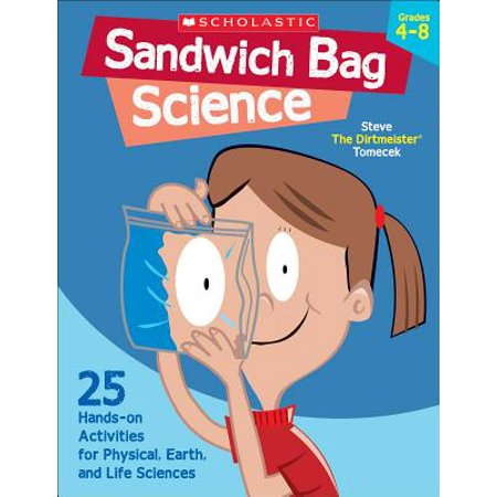 Sandwich Bag Science : 25 Hands-On Activities for Physical, Earth, and Life Sciences Activity Books Earth Science