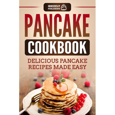 Pancake Cookbook: Delicious Pancake Recipes Made Easy - eBook - Halloween Pancakes Recipes