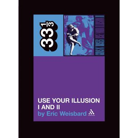 Guns N' Roses: Use Your Illusion I and II