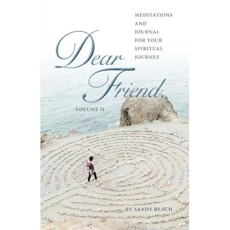 (Dear Friend Volume - II : Meditations and Journal for Your Spiritual Journey)
