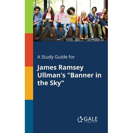 A Study Guide for James Ramsey Ullman's Banner in the Sky - James Ramsey Halloween
