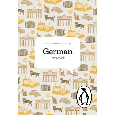 The Penguin German Phrasebook : Fourth Edition