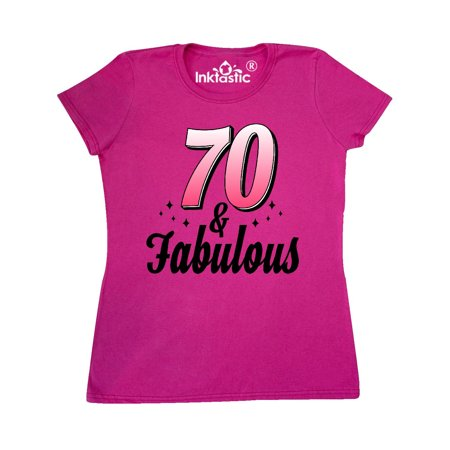 70 and Fabulous with Sparkles Women's T-Shirt](70 Clothes)