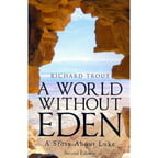 A World Without Eden: A Story About Luke