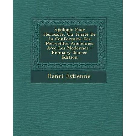 Apologie Pour Herodote  Ou Traite De La Conformite Des Merveilles Anciennes Avec Les Modernes  French Edition