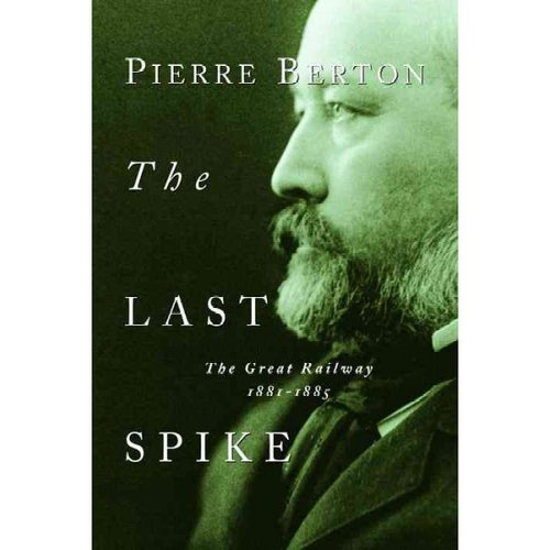 The Last Spike: The Great Railway 1881-1885
