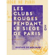 Les Clubs rouges pendant le siège de Paris - eBook