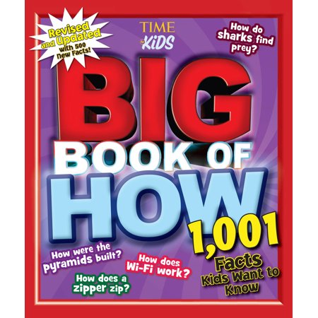 Big Book of How Revised and Updated: 1,001 Facts Kids Want to Know (a Time for Kids Book) (Revised) (Hardcover)