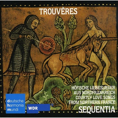 Trouveres: Country Love Songs From Northern France
