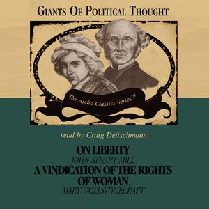 On Liberty and A Vindication of the Rights of Woman - Audiobook