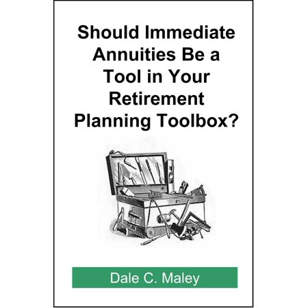 Should Immediate Annuities Be a Tool in Your Retirement Planning Toolbox? -