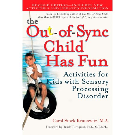 The Out-of-Sync Child Has Fun, Revised Edition : Activities for Kids with Sensory Processing - Halloween Sensory Activities For Infants