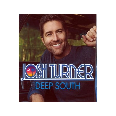 - Josh Turner - Deep South (CD)