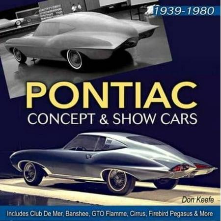 Pontiac Concept   Show Cars  Includes Club De Mer  Banshee  Gto Flamme  Cirrus  Firebird Pegasus   More