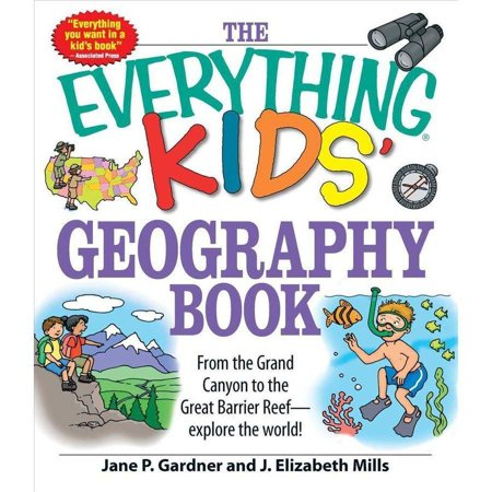 The Everything Kids Geography Book  From The Grand Canyon To The Great Barrier Reef  Explore The World