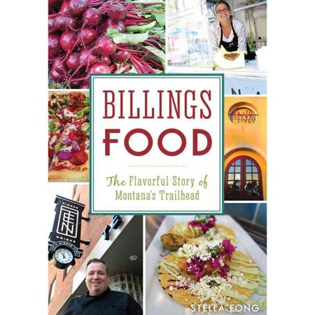 Billings Food  The Flavorful Story Of Montanas Trailhead