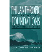 Philanthropic and Nonprofit Studies: Philanthropic Foundations: New Scholarship, New Possibilities (Hardcover)