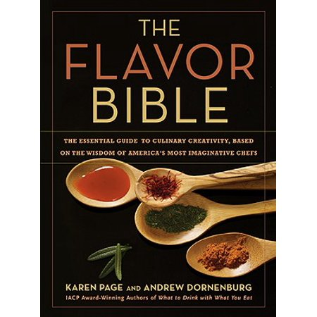 The Flavor Bible: The Essential Guide to Culinary Creativity, Based on the Wisdom of America's Most Imaginative (Imagine Diy Discount Code)