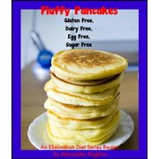 Fluffy Pancakes: Gluten Free, Dairy Free, Egg Free, Sugar Free - eBook