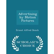 Advertising by Motion Pictures - Scholar's Choice Edition