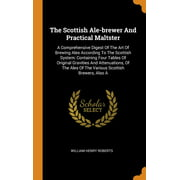 The Scottish Ale-Brewer and Practical Maltster (Hardcover)