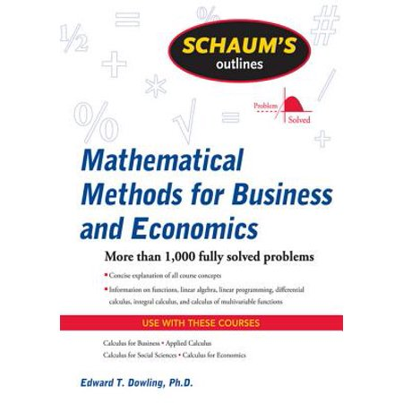 Schaum's Outline of Mathematical Methods for Business and Economics -