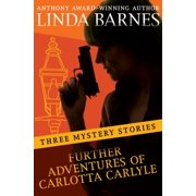 Further Adventures of Carlotta Carlyle - eBook