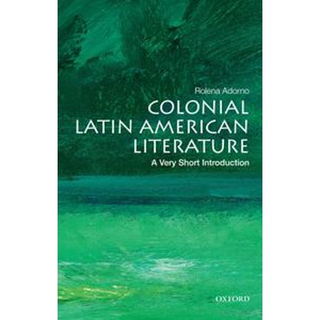 Colonial Latin American Literature: A Very Short Introduction -