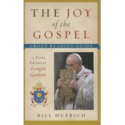 The Joy of the Gospel : Group Reading Guide to Pope Francis' Evangelii Gaudium