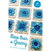 More than a Granny: 20 Versatile Crochet Square Patterns UK Version - eBook