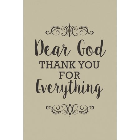 Dear God Thank You For Everything Inspirational Motivational Success Happiness Tan Poster   12X18