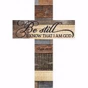 Wall Cross-Be Still & Know-Stick (8.5 x 12 x .75)