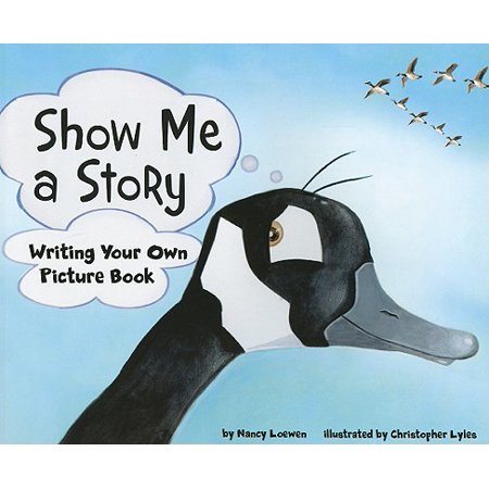 Show Me a Story : Writing Your Own Picture -
