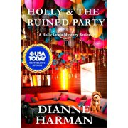 Holly Lewis Mystery: Holly and the Ruined Party: A Holly Lewis Mystery (Paperback)