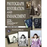 Photograph Restoration and Enhancement : Using Adobe Photoshop CC 2017 Version