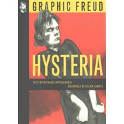 Hysteria : Graphic Freud Series