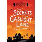 The Secrets of Gaslight Lane: The Gower Street Detective: Book 4