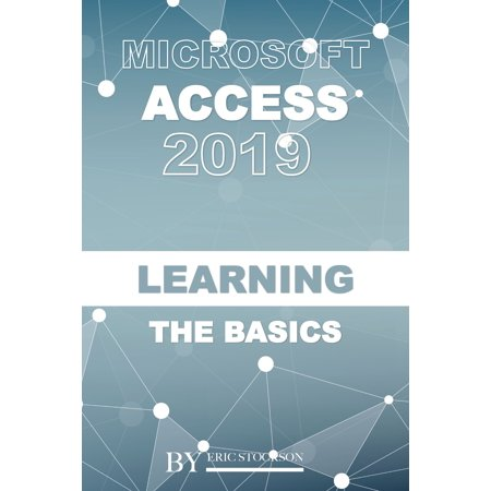 - Microsoft Access 2019: Learning the Basics - eBook