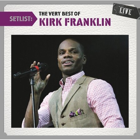 Setlist: The Very Best of Kirk Franklin Live (Remaster)