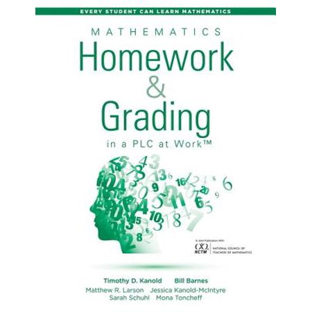 Mathematics Homework and Grading in a PLC at Work™ -