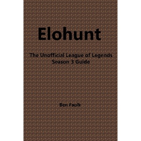 EloHunt: The Unofficial League of Legends Season 3 Guide - eBook (League Of Legends New Halloween Skins)