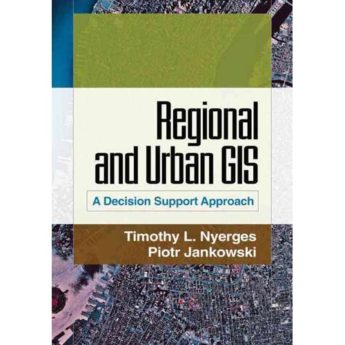 Regional and Urban GIS : A Decision Support Approach