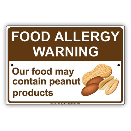 Food Allergy Warning Our Food May Contain Peanut Products Attention Alert Caution Notice Aluminum Metal Sign 8