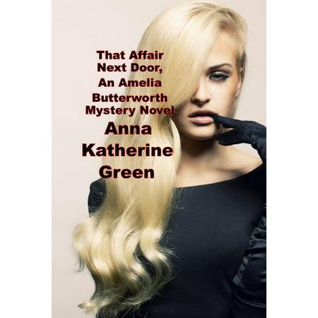 That Affair Next Door, An Amelia Butterworth Mystery Novel - eBook