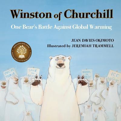 Winston of Churchill : One Bear's Battle Against Global (Best Argument Against Global Warming)
