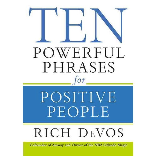 Ten Powerful Phrases For Positive People (Not Available-Out Of Print)