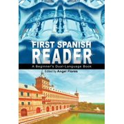 First Spanish Reader : A Beginner's Dual-Language Book (Beginners' Guides)