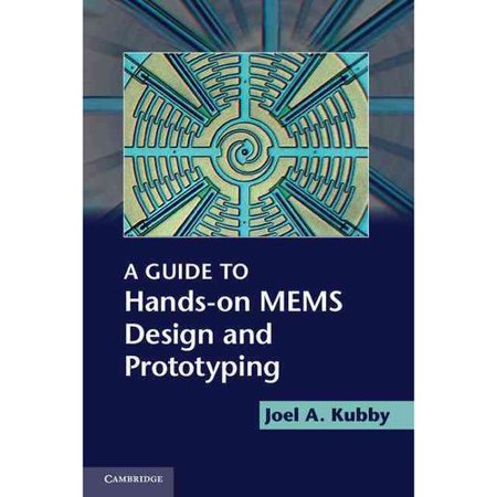 A Guide To Hands On Mems Design And Prototyping