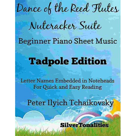 Dance of the Reed Flutes Nutcracker Suite Beginner Piano Sheet Music Tadpole Edition - eBook